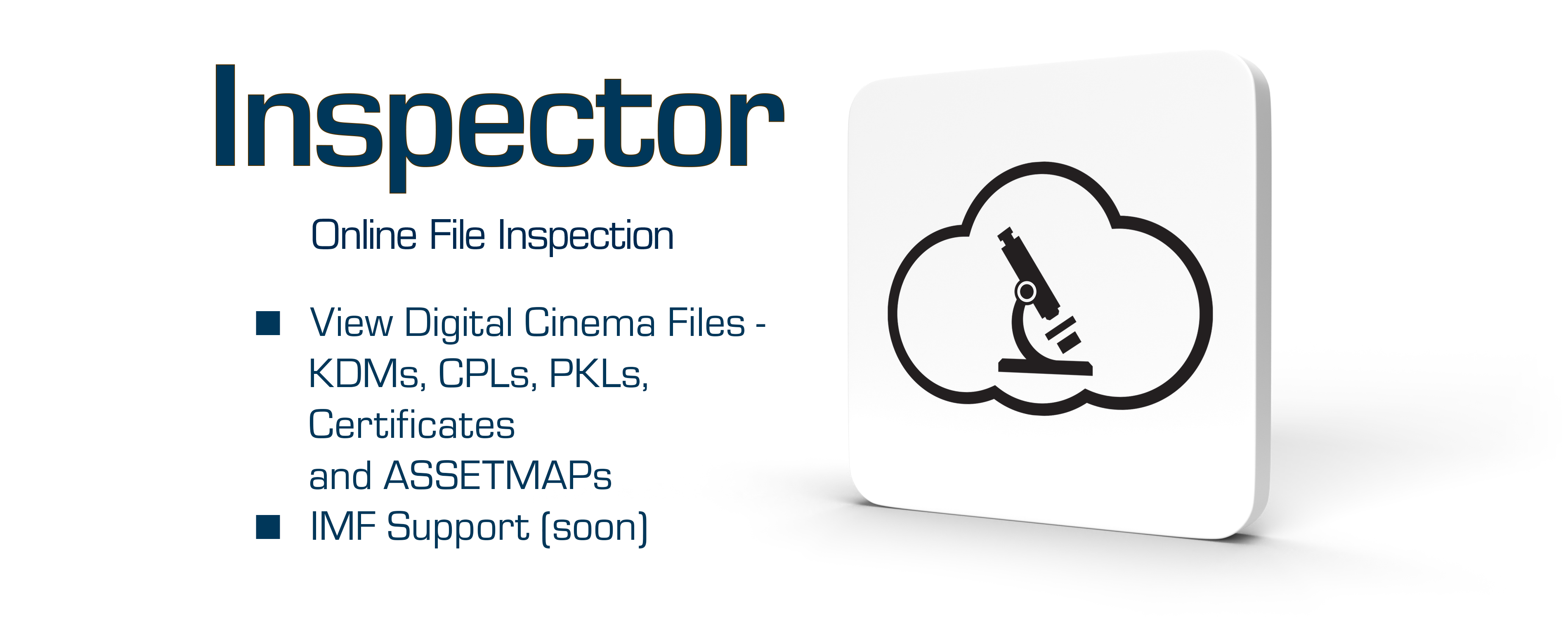 Inspector - Online File Inspection - View Digital Cinema Files - KDMs, CPLs, PKLs, Certificates and ASSETMAPs. IMF SUpport soon.