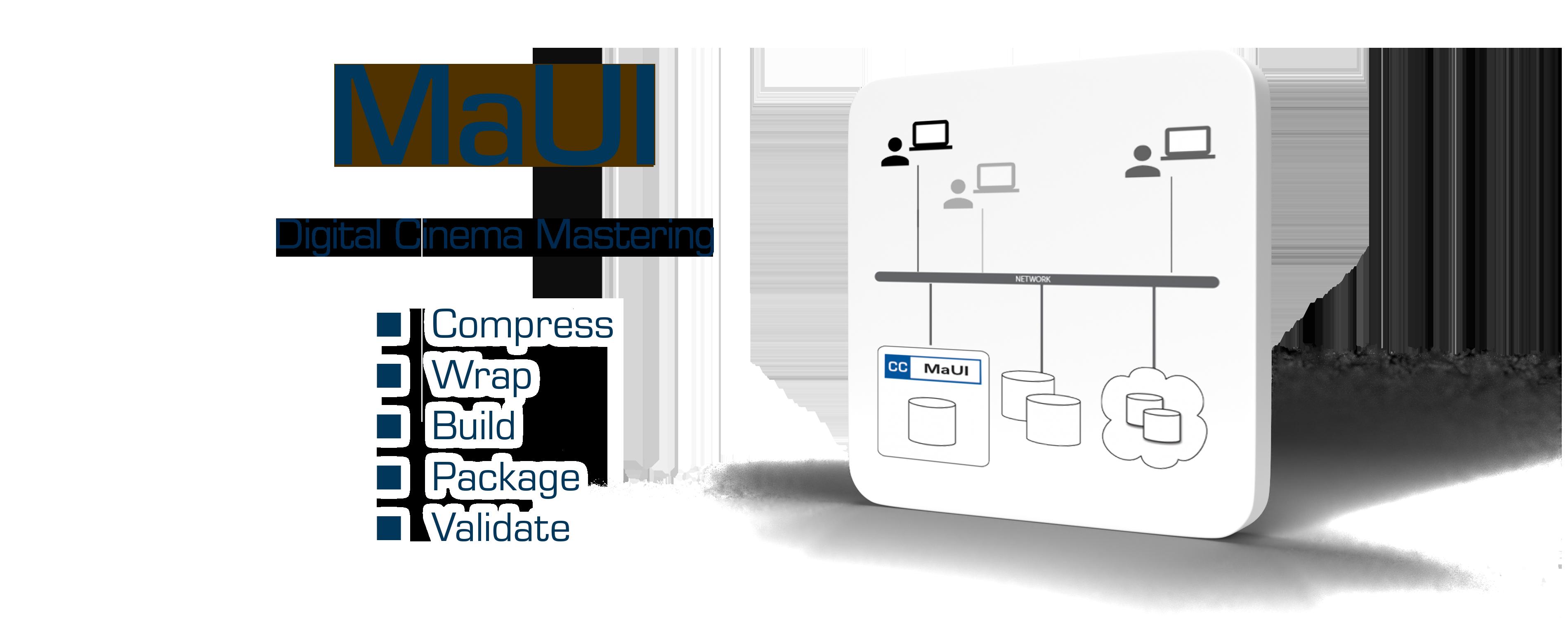 Maui - Digital Cinema Mastering - Compress - Wrap - Build - Package - Validate